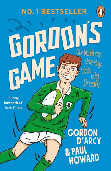 Gordon's Game : The hilarious rugby adventure book for children aged 9-12 who love sport-9781844884681