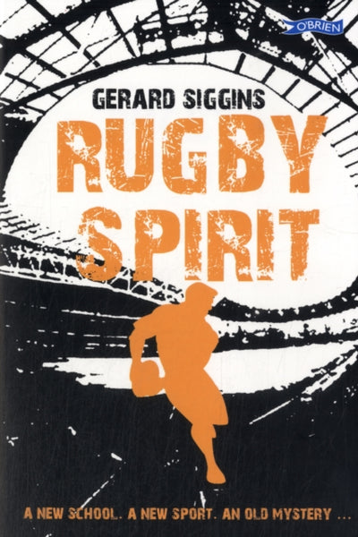 Rugby Spirit : A new school, a new sport, an old mystery...-9781847173331