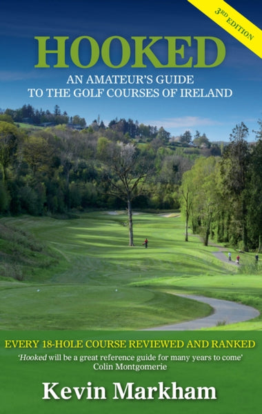 Hooked : An Amateur's Guide to the Golf Courses of Ireland-9781848892392