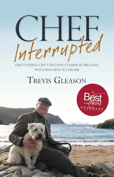 Chef Interrupted : Discovering Life's Second Course in Ireland with Multiple Sclerosis-9781848893023