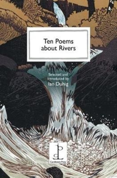 Ten Poems about Rivers-9781907598630