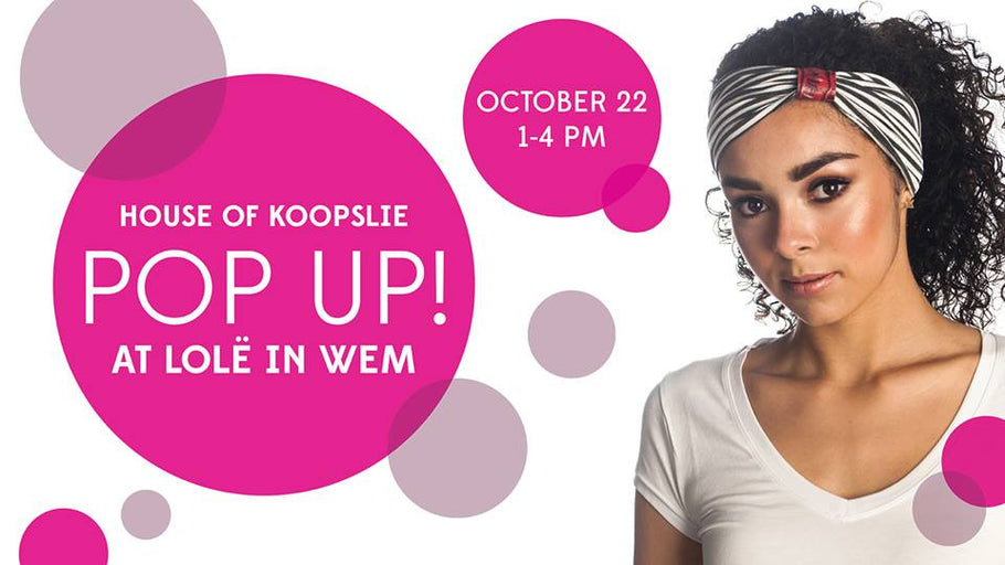 House of Koopslie - Pop-up Style
