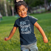 Real Heroes Wear Scrubs Toddler T-Shirt