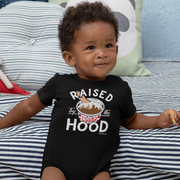 Raised By The Hood Infant One Piece