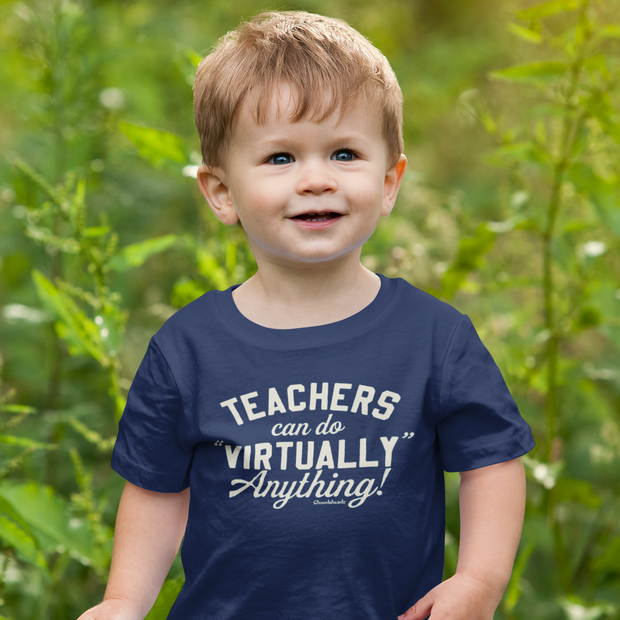 Teachers Can Do Virtually Anything Toddler T-Shirt