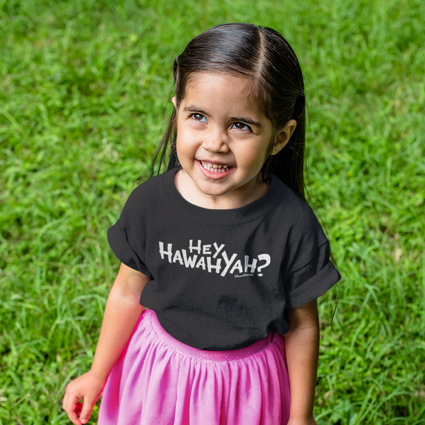 Hey Hawahyah Toddler T-Shirt