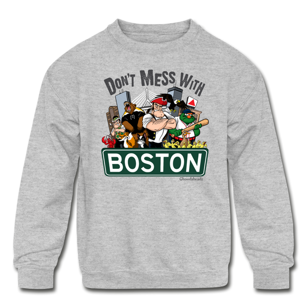 Don't Mess With Boston Kids Youth Sweatshirt - heather gray