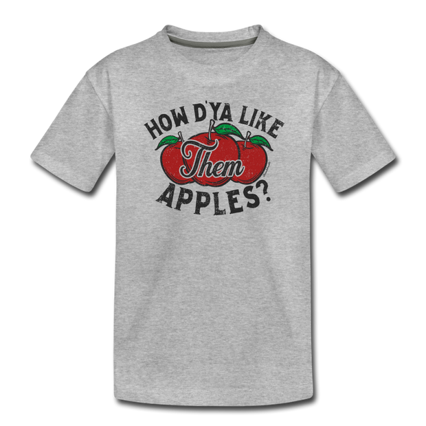 How D'YA Like Them Apples Toddler T-Shirt - heather gray