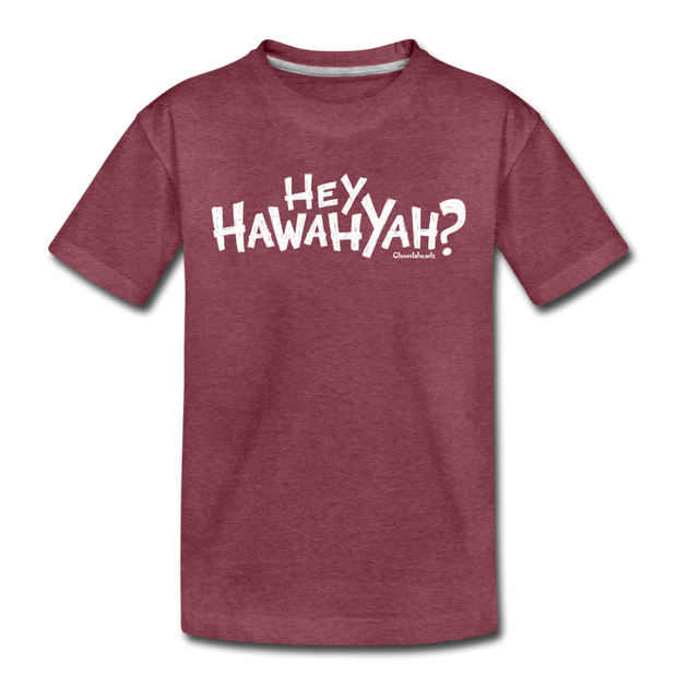 Hey Hawahyah Toddler T-Shirt - heather burgundy