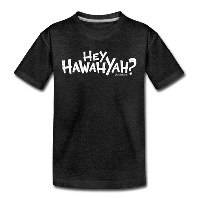 Hey Hawahyah Toddler T-Shirt - charcoal gray
