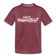Hey Hawahyah Youth T-Shirt - heather burgundy