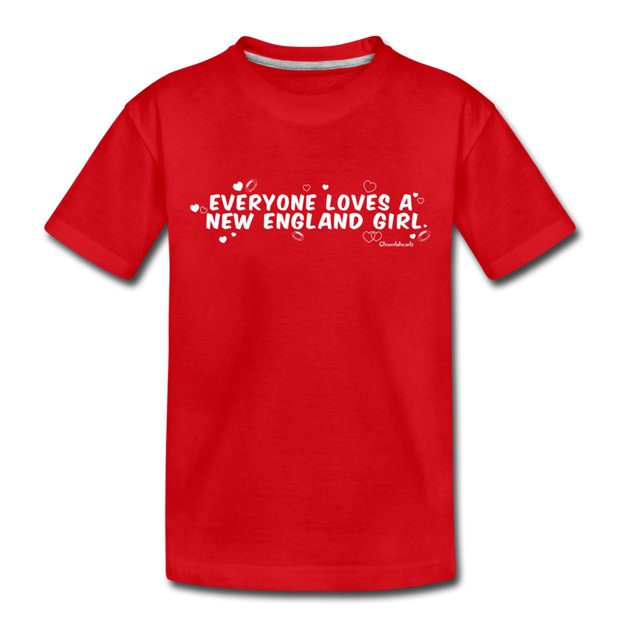 Everyone Loves A New England Girl Youth T-Shirt - red