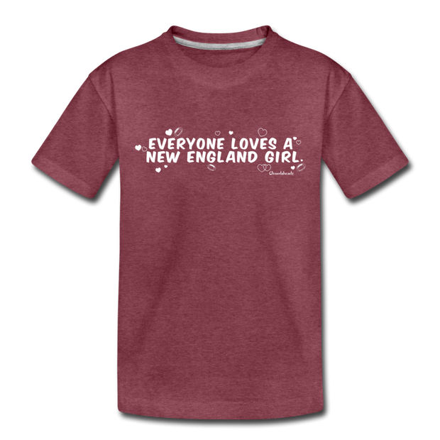 Everyone Loves A New England Girl Youth T-Shirt - heather burgundy