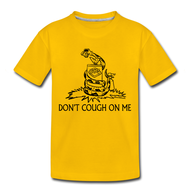 Don't Cough On Me Toddler T-Shirt - sun yellow
