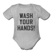 Wash Your Hands! Infant One Piece - heather gray