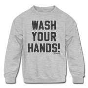 Wash Your Hands! Youth Sweatshirt - heather gray