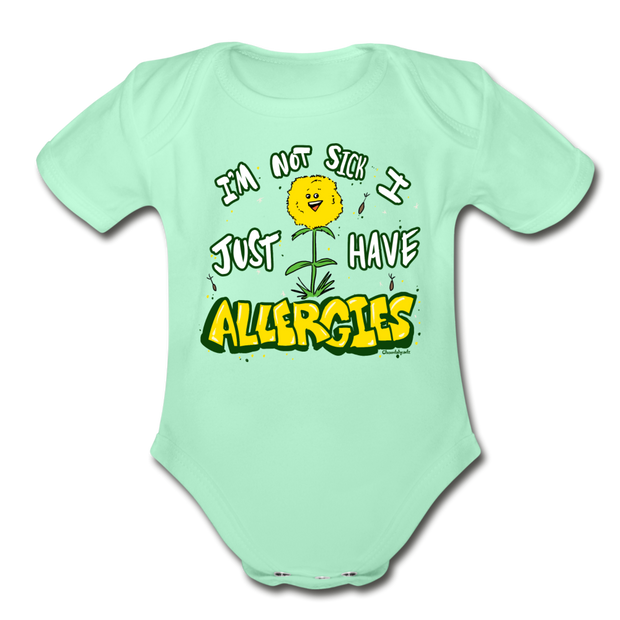 I'm not sick I just have allergies Infant One Piece - light mint