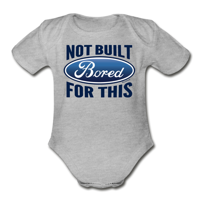 Bored: Not Built For This Infant One Piece - heather gray