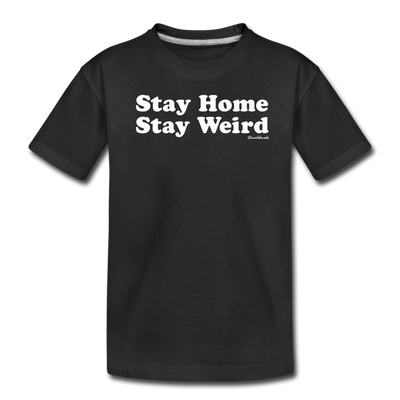 Stay Home Stay Weird Toddler T-Shirt - black