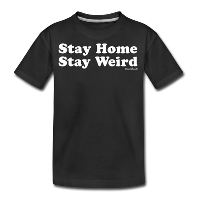 Stay Home Stay Weird Youth T-shirt - black