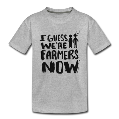 I Guess We're Farmers Now Toddler T-Shirt - heather gray
