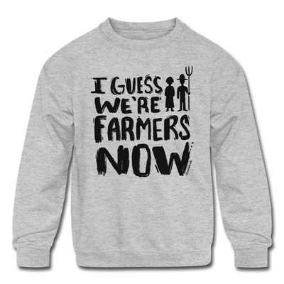 I Guess We're Farmers Now Youth Sweatshirt - heather gray