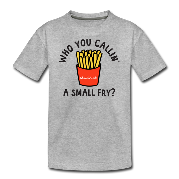 Who You Callin' A Small Fry Youth T-Shirt - heather gray