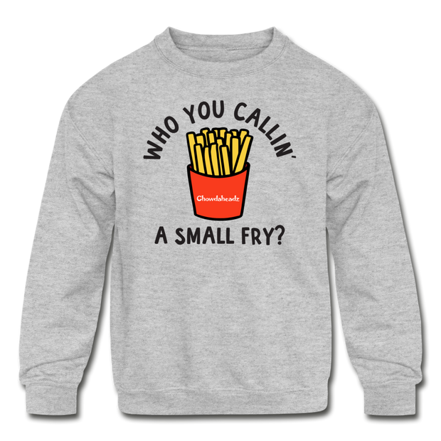 Who You Callin' A Small Fry Youth Sweatshirt - heather gray