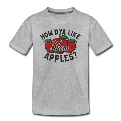 How D'Ya Like Them Apples? Toddler T-Shirt - heather gray