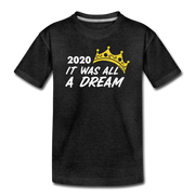 2020 It Was All A Dream Toddler T-Shirt - charcoal gray