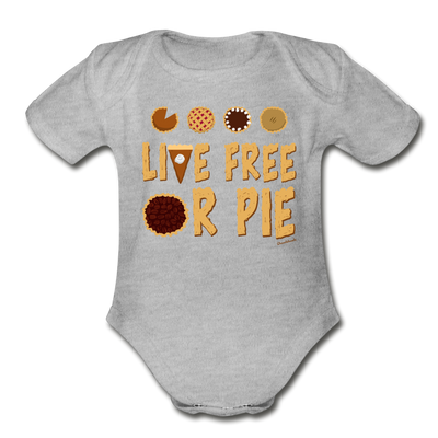 Live Free Or Pie Infant One Piece - heather gray