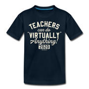 Teachers Can do Virtually Anything Toddler T-Shirt - deep navy