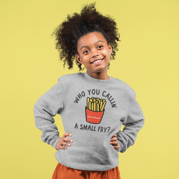 Who You Callin' A Small Fry Youth Sweatshirt