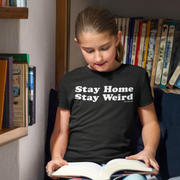 Stay Home Stay Weird Youth T-shirt