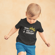 2020 It Was All A Dream Toddler T-Shirt