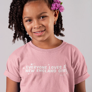 Everyone Loves A New England Girl Youth T-Shirt