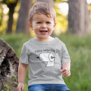 You Monster Toddler T-Shirt