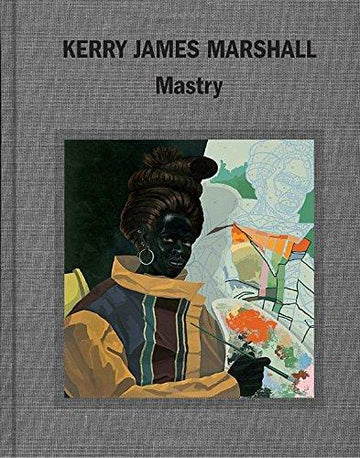 Kerry James Marshall MASTRY Catalog