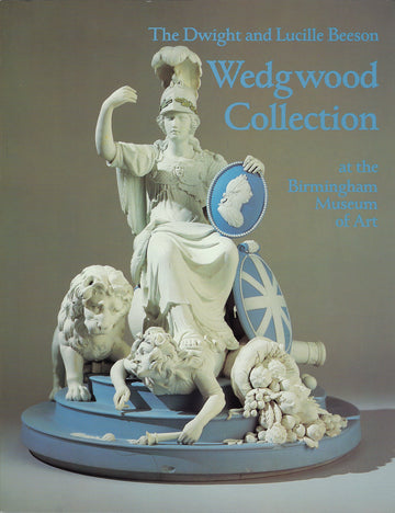 The Dwight and Lucille Beeson Wedgwood Collection at the Birmingham Museum of Art