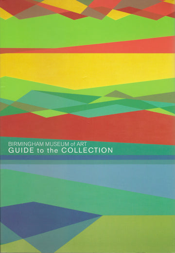 Birmingham Museum of Art Guide to the Collection