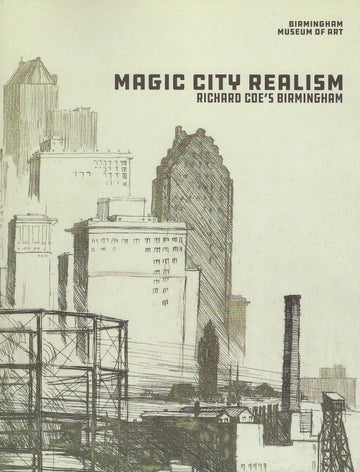 Magic City Realism: Richard Coe's Birmingham