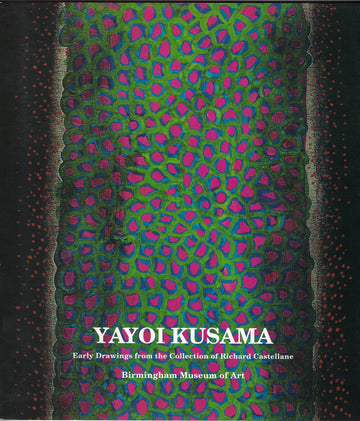 Yayoi Kusama: Early Drawings from the Collection of Richard Castellane