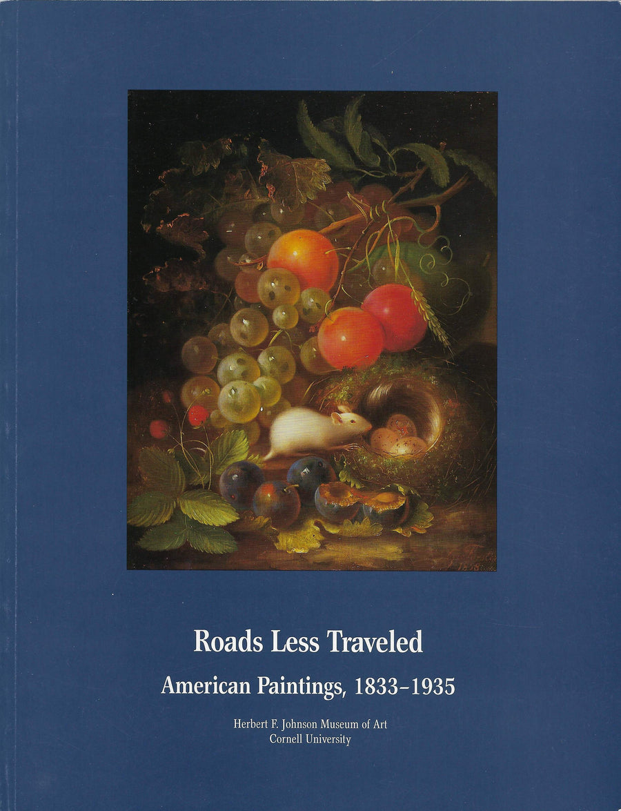 Roads Less Traveled-American Paintings 1833-1935