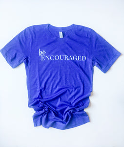 Be Encouraged VS Ministries Tshirt