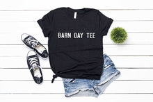 Load image into Gallery viewer, short sleeved black tshirt with white lettering reading barn day tee