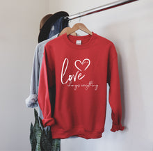 Load image into Gallery viewer, Love Changes Everything Valentines Fleece Sweatshirt