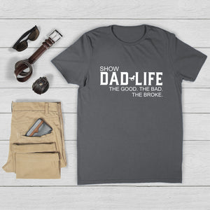 Show Dad The Good. The Bad.The Broke