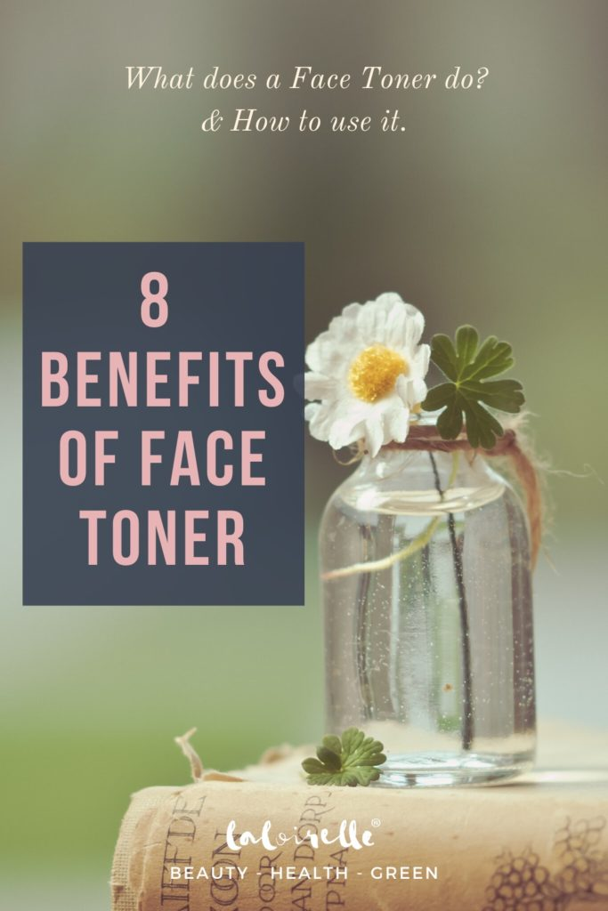 What Does A Face Toner Do? 8 Benefits of Face Toner and How To Use It