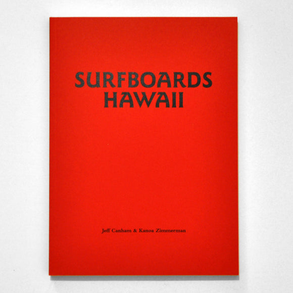 Surfboards Hawaii by Jeff Canham & Kanoa Zimmerman