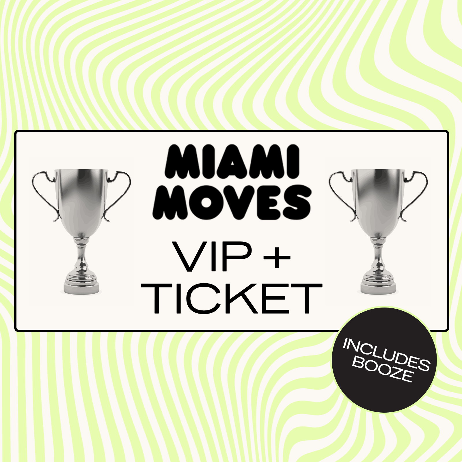 MIAMI MOVES: VIP+ Ticket